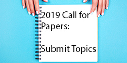 2019 Call for Papers: Submit Topics